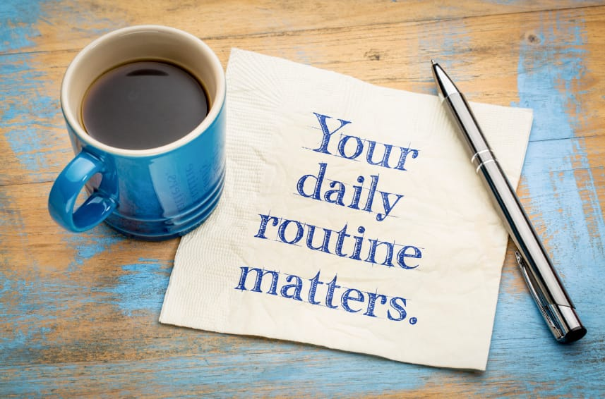 daily routine matters